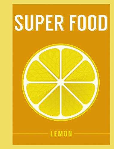 Superfood: Lemon (Superfoods) by Bloomsbury Publishing
