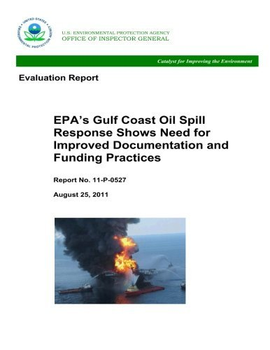 Evaluation Report:  EPA's Gulf Coast Oil Spill Response Shows Need for Improved Documentation and Funding Practices (Response Oil Spill)