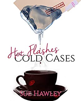 Hot Flashes/Cold Cases (The Peg Shaw series Book 1) by [Hawley, Sue]