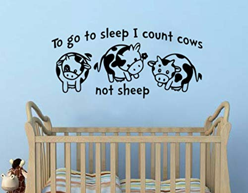 To Go to Sleep I Count Cows Not Sheep Wall Decal 36 Inches Tall by 17 Inches Wide