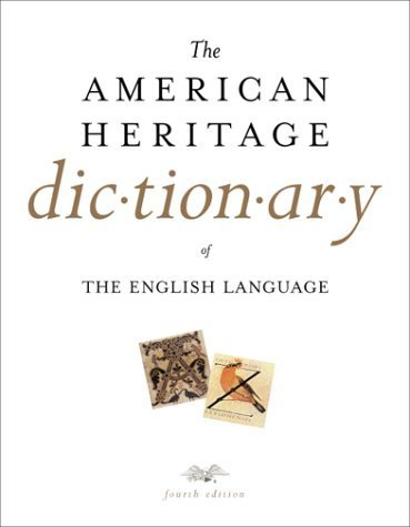 The American Heritage Dictionary of the English Language, Fourth Edition (2000-09-14) (The American Heritage College Dictionary Fourth Edition)