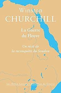 La Guerre du Fleuve: Un récit de la reconquête du Soudan par Winston Churchill
