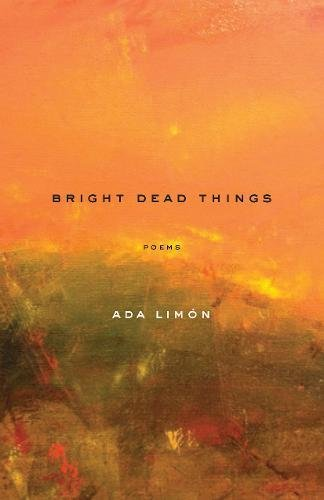 Top 6 best bright dead things ada limon 2020