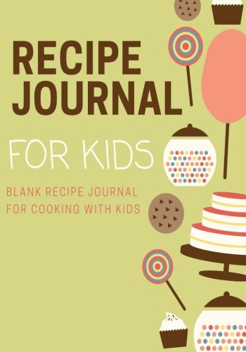 Recipe Journal for Kids: Blank Recipe Journal for Cooking with Kids (Blank Cookbooks) (Volume 5) by The Big Journal Company
