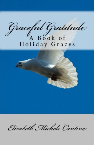 Graceful Gratitude: A Book of Holiday Graces by 4ARTS EDUCATION PRESS