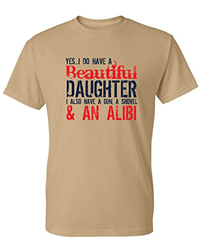 Yes I Have A Beautiful Daughter Funny Father's Day Novelty T-Shirt S - T-shirt Tan S/s