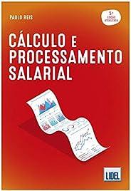 Cálculo e Processamento Salarial 5ª Edição Atualizada