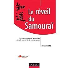 LE REVEIL DU SAMOURAI : CULTURE ET STRATEGIE JAPONAISE DANS LA SOCIETE DE LA CONNAISSANCE