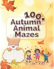 100+ Autumn Animal Mazes For Kids: Autumn Animal Maze Book For Kids With 128 Different Mazes