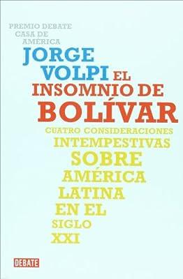 INSOMNIO DE BOLIVAR EL: Amazon.es: Volpi Jorge: Libros