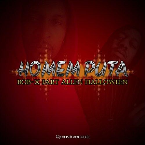 Homem Puta (feat. Allen Halloween, Jurassic) [Explicit]]()
