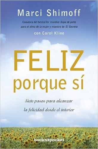 Feliz porque sí (Books4pocket crec. y salud): Amazon.es: Marci Shimoff, Carol Kline, Marta Milian i Ariño, Helena Álvarez de la Miyar: Libros