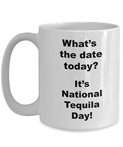 National Tequila Day Novelty Coffee Mugs Funny Weird Holiday Gifts Cup Decor, Interesting Finds Unique Gifts For Men Or Gag Gifts For ()