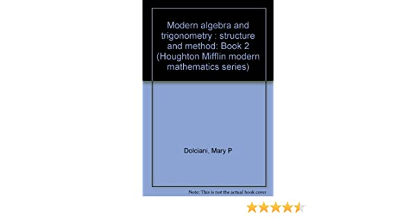 Modern Algebra and Trigonometry: Structure and Method, Book 2 ...