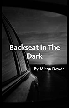 Backseat in The Dark by [Dewar, Milton]
