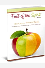 Fruit of Faith (Fruit of the Spirit Series Book 7) Kindle Edition
