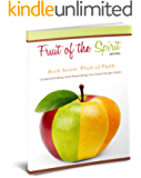 Fruit of Faith (Fruit of the Spirit Series Book 7)