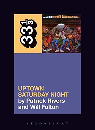 Camp Lo's Uptown Saturday Night (33 1/3) (Series Uptown)