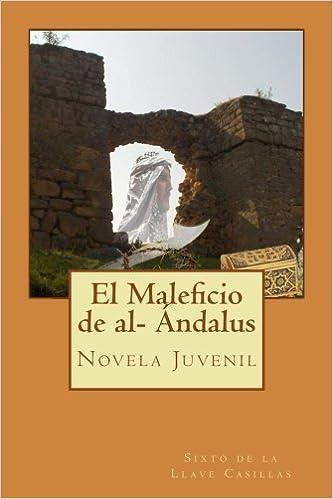 El Maleficio de al- Andalus: Novela Juvenil: Amazon.es: de la ...