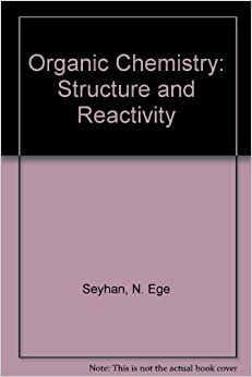 Organic Chemistry: Structure and Reactivity