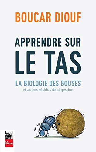 APPRENDRE SUR LE TAS : LA BIOLOGIE DES BOUSES