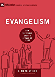 Evangelism: How the Whole Church Speaks of Jesus (9marks: Building Healthy Churches Book 6)