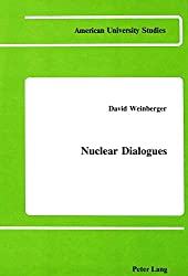 Nuclear Dialogues (American University Studies, Series 5: Philosophy)