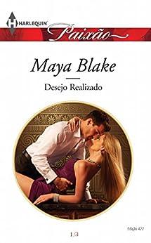 Desejo Realizado: Harlequin Paixão - ed.422 (Gregos Indomáveis Livro 1) por [Blake, Maya]
