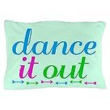 CafePress - Dance It Out - Standard Size Pillow Case, 20''x30'' Pillow Cover, Unique Pillow Slip
