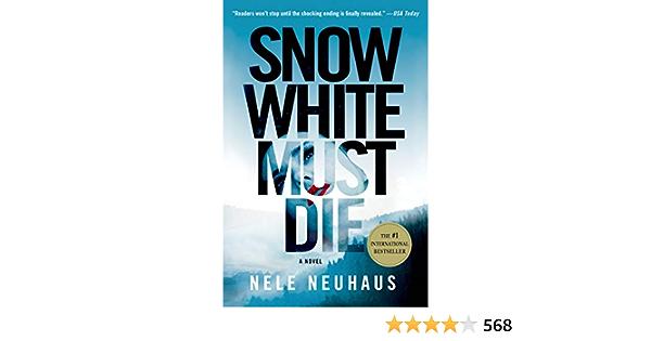 Snow White Must Die A Novel By Nele Neuhaus 0