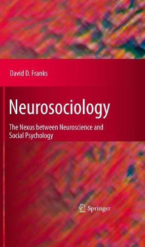 Download Neurosociology: The Nexus Between Neuroscience and Social Psychology Pdf