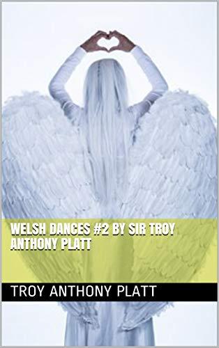 Welsh Dances #2 By Sir Troy Anthony Platt por Troy Anthony Platt
