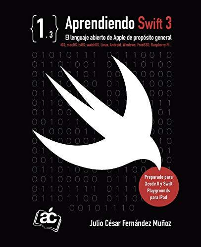 Libro : Aprendiendo Swift 3: El Lenguaje Abierto De Apple...