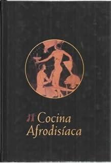 Cocina Afrodisiaca/ Aphrodisiac cuisine (Cocina Jaguar) (Spanish Edition)