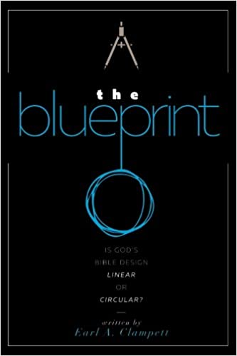 The blueprint is gods bible design linear or circular earl a the blueprint is gods bible design linear or circular earl a clampett 9781533579041 amazon books fandeluxe Image collections