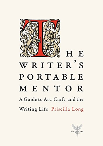 Priscilla Salad - The Writer's Portable Mentor: A Guide to Art, Craft, and the Writing Life
