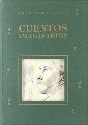 Cuentos imaginarios (Cuentos de Autores Españoles): Amazon.es: Francisco Ayala, Marina Arespacochaga: Libros