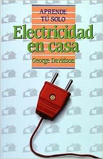 Electricidad En Casa (Aprende Tu Solo) (Spanish Edition) (Spanish) Paperback – June 30, 2004