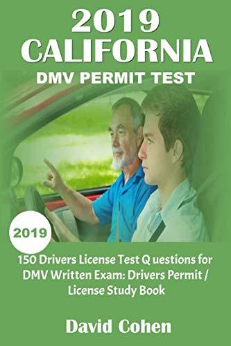 2019 California DMV Permit Test: 150 Drivers test questions for DMV written Exam: Drivers Permit/License Study Book (Driver Handbook)