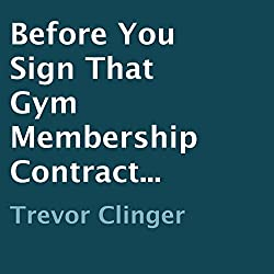 Before You Sign That Gym Membership Contract...