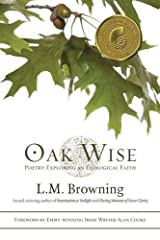 Oak Wise: Poetry Exploring an Ecological Faith Paperback