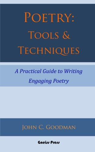 Poetry: Tools & Techniques: A Practical Guide to Writing Engaging Poetry