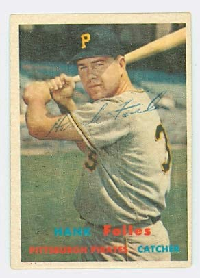 (Hank Foiles AUTOGRAPH 1957 Topps #104 Pittsburgh Pirates)