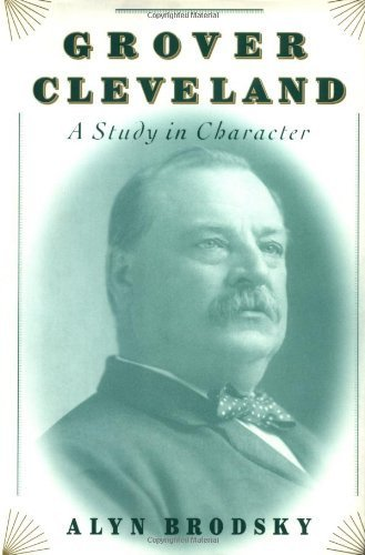 Grover Cleveland: A Study in Character by Alyn Brodsky (2000-09-11)