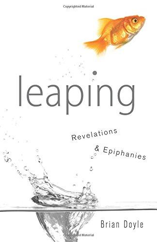 Leaping: Revelations & Epiphanies [Brian Doyle] (Tapa Blanda)