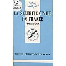 La sécurité civile en France (French Edition)
