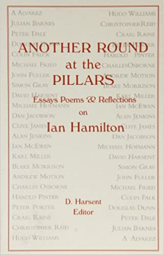 com another round at the pillars essays poems and  com another round at the pillars essays poems and reflections on ian hamilton 9781899980062 various books