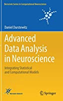 Advanced Data Analysis in Neuroscience: Integrating Statistical and Computational Models Front Cover