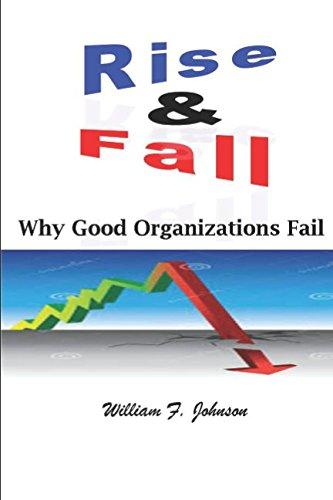 Rise and Fall: Why Good Organizations Fail.