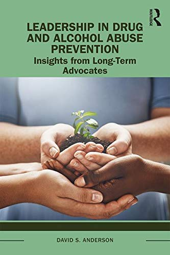 Prevention Drug - Leadership in Drug and Alcohol Abuse Prevention: Insights from Long-Term Advocates